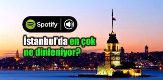 Spotify müzik raporu İstanbul en çok dinlenen müzikler