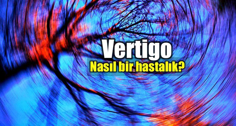 Vertigo nedir? Belirtileri neler? Nasıl tedavi edilir?
