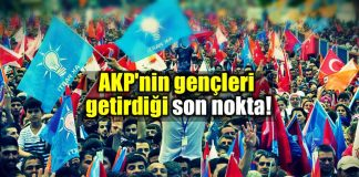 İşte AKP gençleri getirdiği son nokta bu!