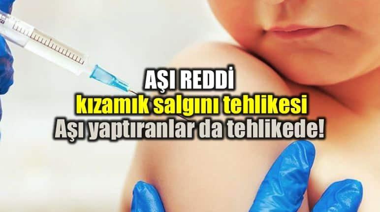 Aşı reddi kızamık salgını tehlikesine neden olabilir!