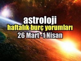 Astroloji: 26 Mart - 1 Nisan 2018 haftalık burç yorumları