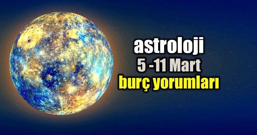 Astroloji: 5 - 11 Mart haftalık burç yorumları