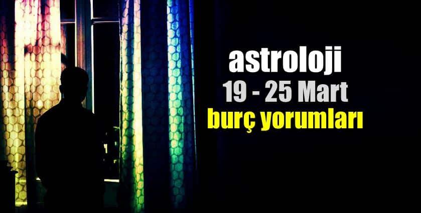 Astroloji: 19 - 25 Mart 2018 haftalık burç yorumları