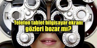 Bilgisayar telefon tablet ekranı göz sağlığını bozar mı?