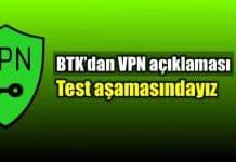 btk vpn açıklama test aşamasındayız engel