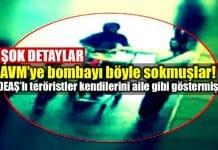 DEAŞ İstanbul Bayrampaşa AVM bomba böyle sokmuşlar
