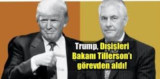 Donald Trump Dışişleri Bakanı Rex Tillerson görevden aldı