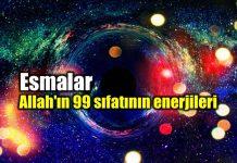 Esma ül Hüsna: Allah ın 99 sıfatı enerjileri