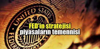 FED strateji ve piyasaların temennisi jerome powell