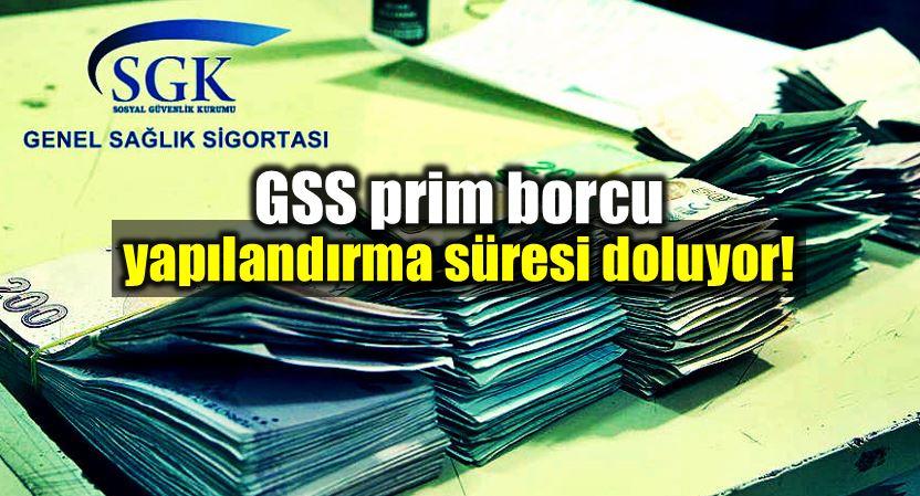 Genel Sağlık Sigortası (GSS) prim borcu yapılandırma süre dolmak üzere!