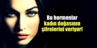 Bu hormonlar kadın doğasının şifrelerini veriyor!