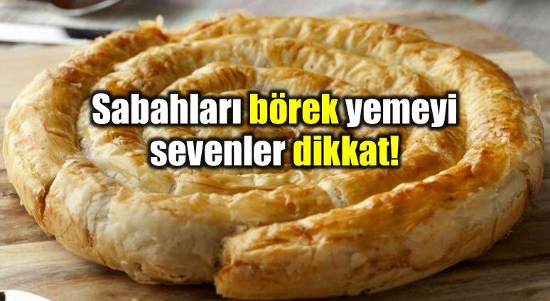 Kahvaltı hem sağlık hem de mutluluk kaynağı! börek poğaça patates Sağlıklı kahvaltı için beslenme önerileri