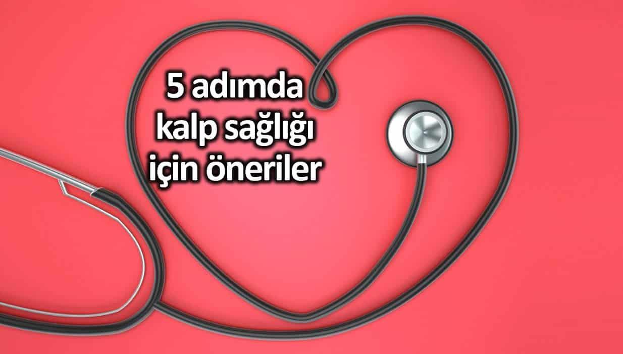 Kalp sağlığını korumak için 5 önemli uyarı