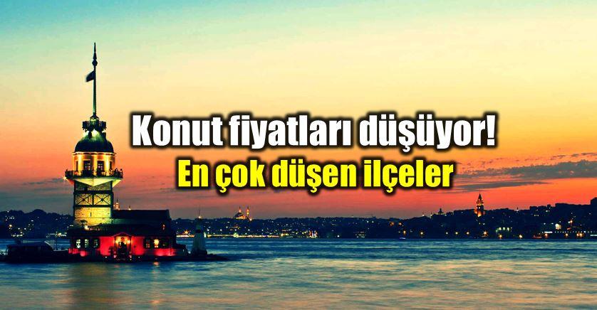 Konut fiyatları en çok düşen ilçeler: İstanbul da satılık ev fiyatları düşüyor!