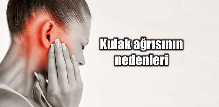Kulak ağrısı neden olur? Kulak ağrısının nedenleri