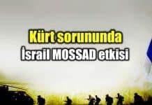 Kürt sorunu özelinde İsrail MOSSAD etkisi