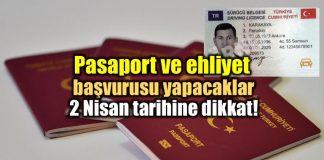 Pasaport ve ehliyet başvurusu yapacaklar 2 Nisan tarihine dikkat!