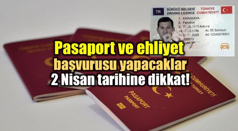 Pasaport çipli kimlik ve ehliyet başvurusu yapacaklar 2 Nisan tarihine dikkat!