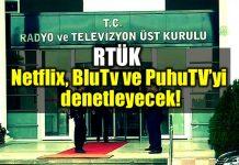 RTÜK Netflix, BluTV ve PuhuTV denetleme sansür