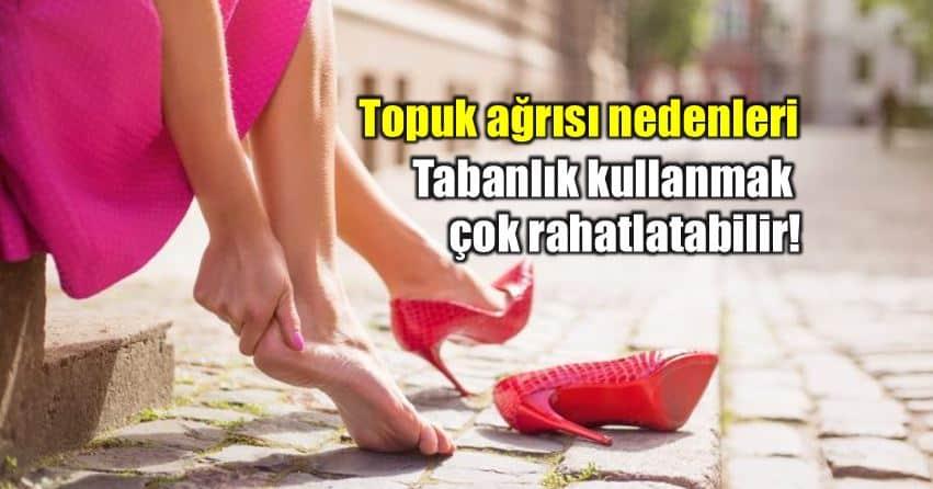 Topuk ağrısı nedenleri neler? Tabanlık kullanmak rahatlatabilir!