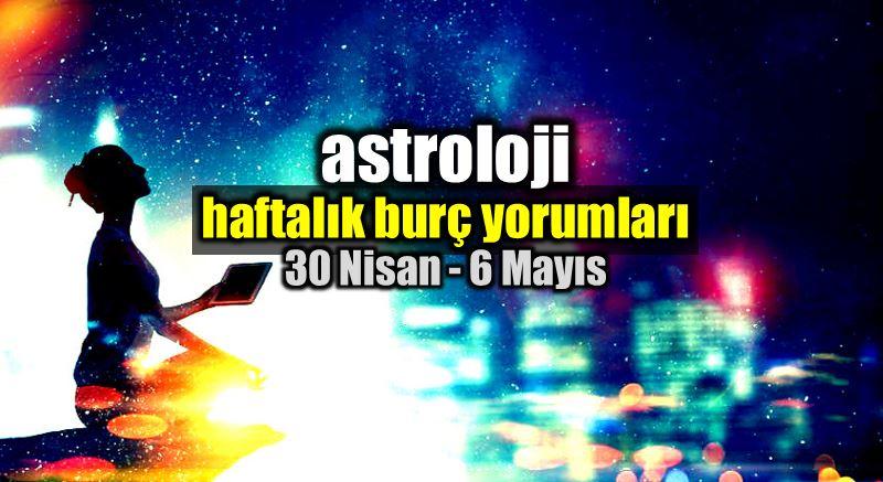 Astroloji: 30 Nisan - 6 Mayıs 2018 haftalık burç yorumları