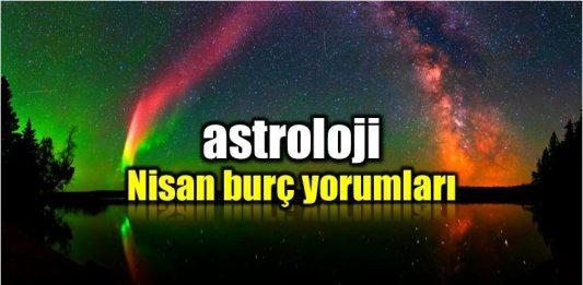 Astroloji: Nisan 2018 aylık burç yorumları