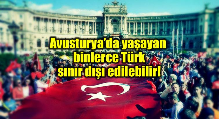 avusturya türkler türk göçmenler sınır dışı çifte vatandaşlık