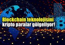 Blockchain teknolojisini kripto paralar gölgeliyor!
