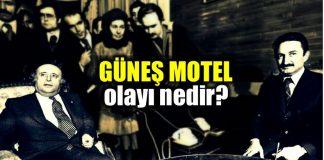 Güneş Motel olayı nedir? neler yaşandı
