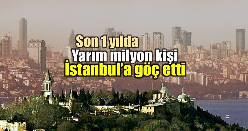 istanbul göç bilançosu: 1 yılda 416 bin kişi yarım milyon ankara