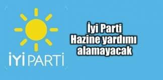 iyi Parti 24 Haziran seçimlerinde hazine yardımı alamayacak