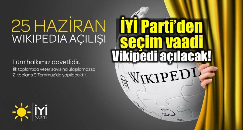 iyi Parti seçim vaadi: Wikipedia vikipedi açılacak meral akşener