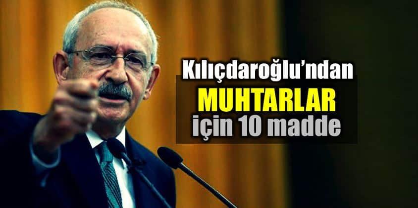 kemal Kılıçdaroğlu muhtarlar için 10 maddelik vaat