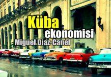Küba ekonomisi ve yeni devlet başkanı Miguel Diaz-Canel