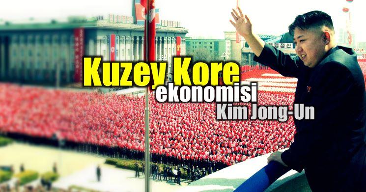 Kuzey Kore ekonomisi ne durumda kim jong-un iktidarı