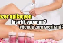 Lazer epilasyon kısırlık yapar mı? vücut için zararlı mı?