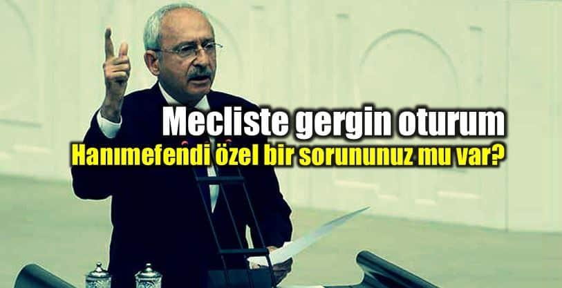 Mecliste gergin oturum: Kılıçdaroğlu çok sert konuştu