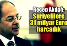 Recep Akdağ: Suriyeliler için 31 milyar Euro harcadık