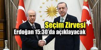 Seçim zirvesi: Cumhurbaşkanı Erdoğan 15:30'da açıklama yapacak