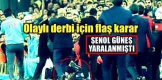 TFF olaylı Fenerbahçe Beşiktaş derbisi kararı şenol güneş