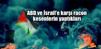 Amerika ve İsrail'e karşı racon kesenlerin yaptıkları