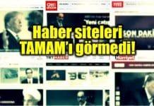Ana akım medya haber siteleri TAMAM'ı görmedi!