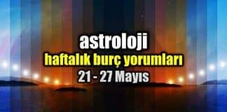 Astroloji: 21 - 27 Mayıs haftalık burç yorumları