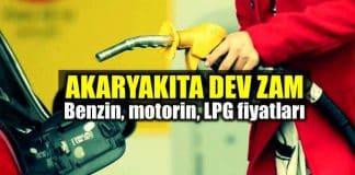 Benzin motorin LPG zam Akaryakıt fiyatları ne kadar oldu?