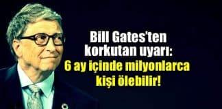 Bill Gates virüs salgını uyarısı: 6 ay içinde 30 milyon kişi ölebilir