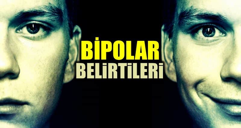 Bipolar bozukluk nedir belirtileri neler ortak belirtileri