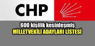 CHP milletvekili adayları 600 kişilik kesinleşmiş tam liste