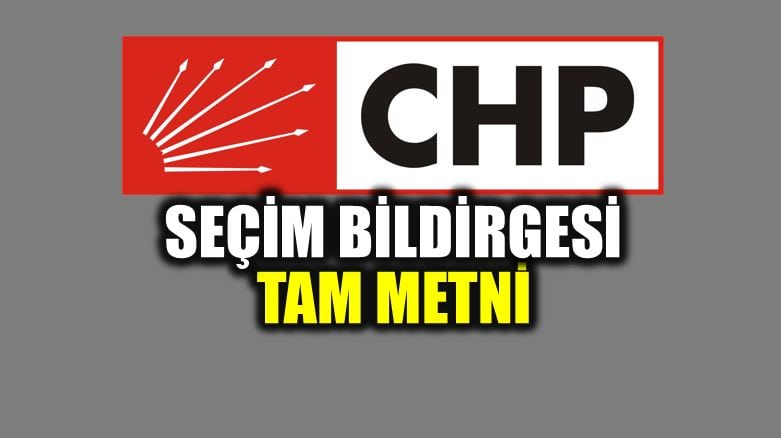 CHP'nin 24 Haziran Seçim Bildirgesi tam metni 24 haziran