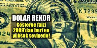 Dolar yeni rekor! Gösterge faizi 2009'dan beri en yüksek seviyede