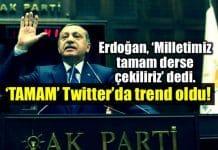 Erdoğan: Milletimiz 'tamam' derse, kenara çekiliriz